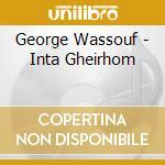 George Wassouf - Inta Gheirhom cd musicale di Wassouf George
