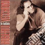 Roberto Vecchioni - Le Ballate cd musicale di Roberto Vecchioni