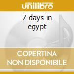 7 days in egypt cd musicale di Artisti Vari