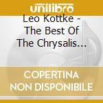 Best of chrysalis years cd musicale di Leo Kottke
