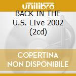 BACK IN THE U.S. LIve 2002 (2cd) cd musicale di MCCARTNEY PAUL