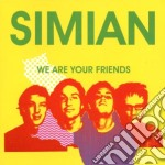 WE ARE YOUR FRIENDS cd musicale di SIMIAN