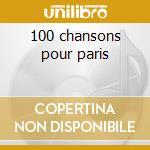 100 chansons pour paris cd musicale
