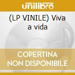 (LP VINILE) Viva a vida lp vinile di Costarika