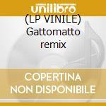 (LP VINILE) Gattomatto remix lp vinile di Roberto Angelini