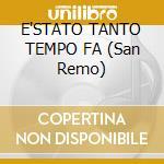 E'STATO TANTO TEMPO FA (San Remo) cd musicale di SIMONE