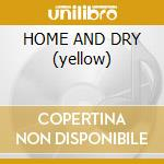 HOME AND DRY (yellow) cd musicale di PET SHOP BOYS