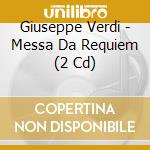 MESSA DA REQUIEM(2CDX1) cd musicale di VERDI