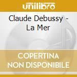 LA MER                                    cd musicale di Simon Rattle
