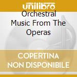 ORCHESTRAL MUSIC FROM THE OPERAS          cd musicale di KARAJAN HERBERT VON