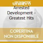 GREATEST HITS cd musicale di ARRESTED DEVELOPMENT