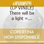 (LP VINILE) There will be a light = hq 180gr. vinyl = lp vinile di Ben Harper