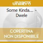 Some kinda cd musicale di Dwele