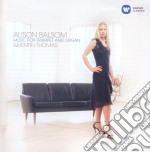 Alison Balsom - Thomas Quentin - Music For Trumpet And Organ cd musicale