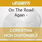 CAR CLASSICS-ON THE ROAD AGAIN cd musicale di ARTISTI VARI