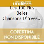 LES 100 PLUS BELLES CHANSONS D' YVES MONTAND - BOX 4CD cd musicale di MONTAND YVES