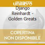 Golden greats cd musicale di Django Reinhardt