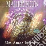 UN AMOR INFINITO cd musicale di MADREDEUS