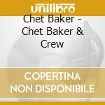PACIFIC JAZZ 82671 cd musicale di BAKER CHET & CREW