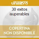 30 exitos isuperables cd musicale di Perales jose luis