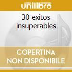 30 exitos insuperables cd musicale di Ednita Nazario