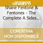 The complete a-sides & b-sides cd musicale di Shane fenton & the fentones