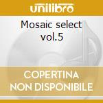 Mosaic select vol.5 cd musicale di Paul Chambers