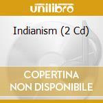 INDIANISM/INSPIRATION & RESPIRATION cd musicale di ARTISTI VARI