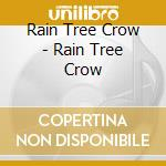Rain tree crow cd musicale di Rain tree crow