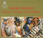 David Sylvian - Alchemy An Idex Of Possibilities cd musicale di SYLVIAN DAVID