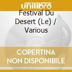 Le festival au desert cd musicale di Artisti Vari