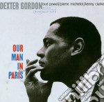 Dexter Gordon - Our Man In Paris cd musicale di GORDON DEXTER