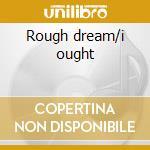 Rough dream/i ought cd musicale di Shivaree