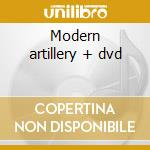 Modern artillery + dvd cd musicale di End Living
