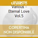 Eternal love vol.5 cd musicale