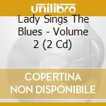 Lady sings the blues vol.2 cd musicale di Artisti Vari