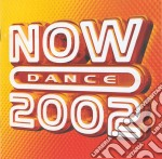 NOW DANCE 2002 (2CD) cd musicale di ARTISTI VARI