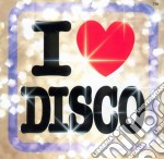 I love disco cd musicale di Artisti Vari