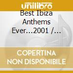 Ibiza anthems...ever 2001 cd musicale di Artisti Vari