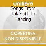 SONGS FROM TAKE-OFF TO LANDING cd musicale di STARR GARRISON