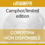Camphor/limited edition cd musicale