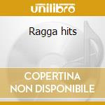 Ragga hits cd musicale