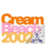 Cream beach 2002 cd musicale di Artisti Vari