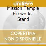 MISSION TEMPLE FIREWORKS STAND cd musicale di THORN'S PAUL