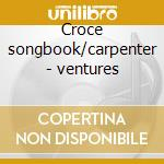Croce songbook/carpenter - ventures cd musicale di Ventures The