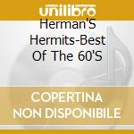 Best of the 60's cd musicale di Hermit Herman's
