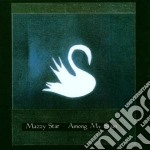 Mazzy Star - Among My Swan cd musicale di MAZZY STAR