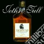 NIGHTCAP cd musicale di Tull Jethro