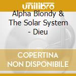 Alpha Blondy & The Solar System - Dieu cd musicale di ALPHA BLONDY
