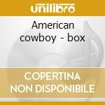 American cowboy - box cd musicale di Chris Ledoux